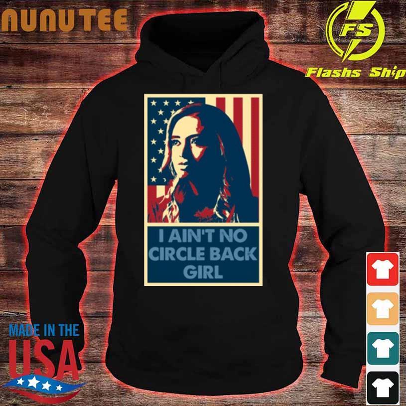 I Aint No Circle Back Girl Kayleigh Mcenany Shirt hoodie
