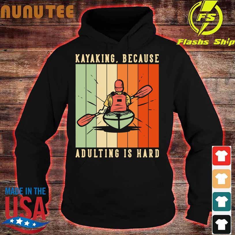 Kayaking because Adulting is hard vintage s hoodie