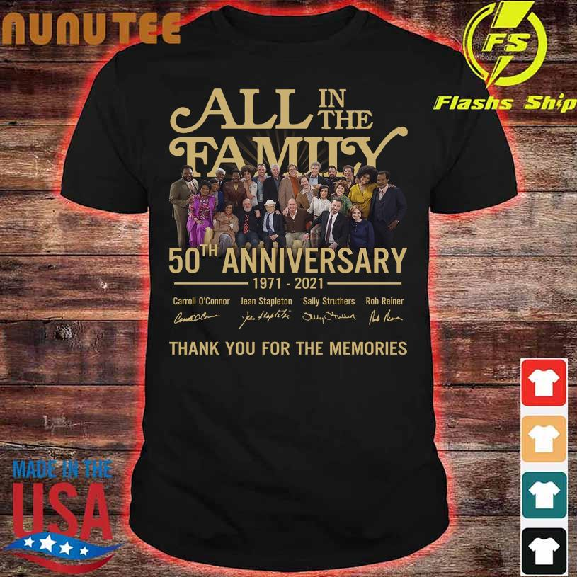 2021 All in the Family 50TH Anniversary 1971 2021 signatures shirt
