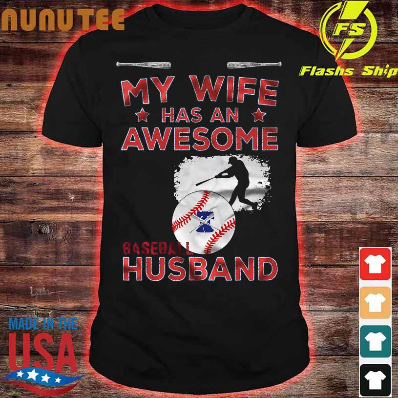 My Wife has an Awesome Baseball Husband shirt