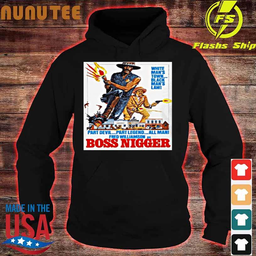 Official Boss Nigger white Man's town black Man's law hoodie