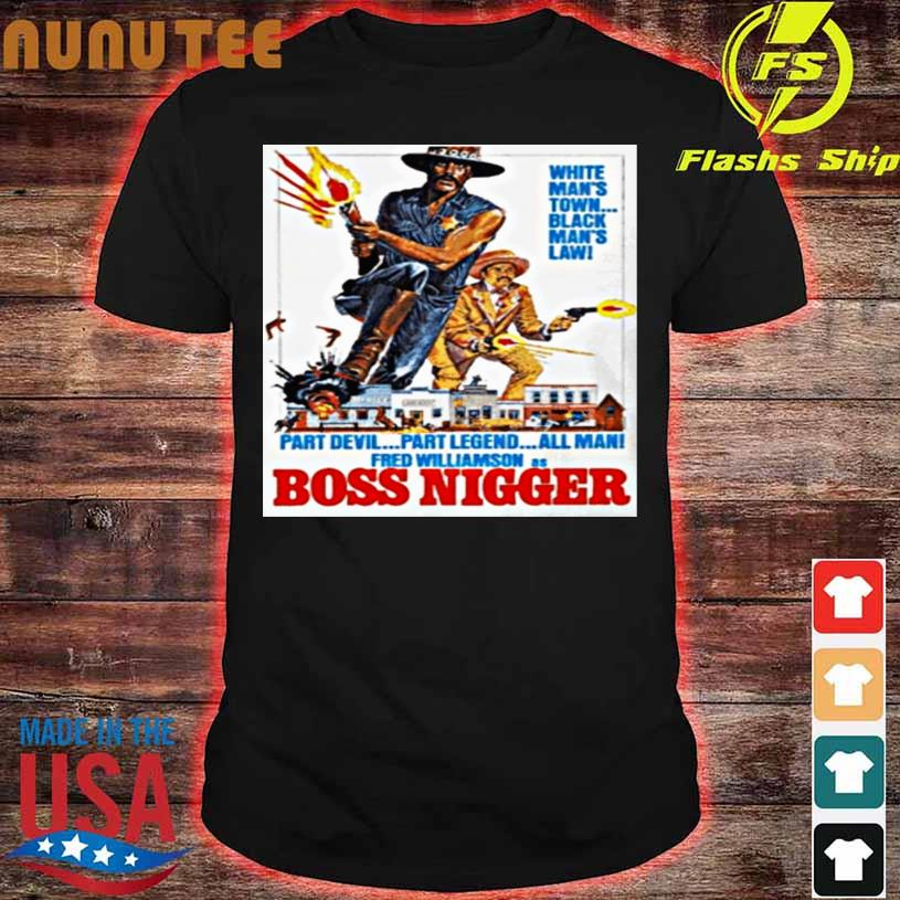 Official Boss Nigger white Man's town black Man's law shirt