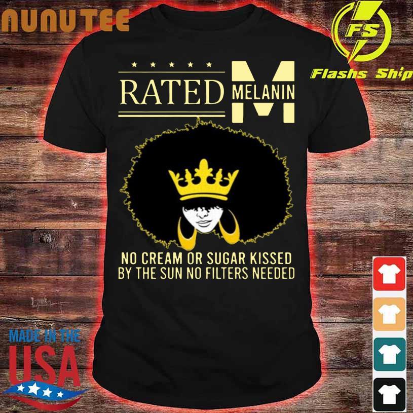 Official Rated Melanin No Cream or Sugar Shirt