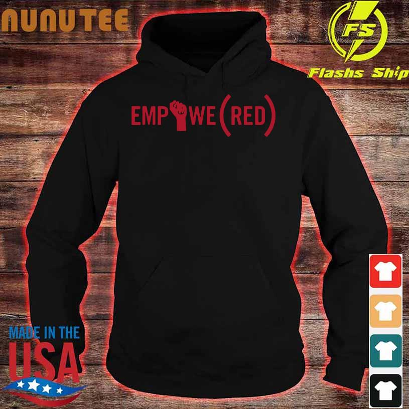 (RED) Originals International Women's Day EMPOWE(RED) Shirt hoodie