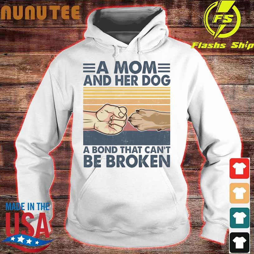 A mom and her dog a bond that can't be broken vintage hoodie
