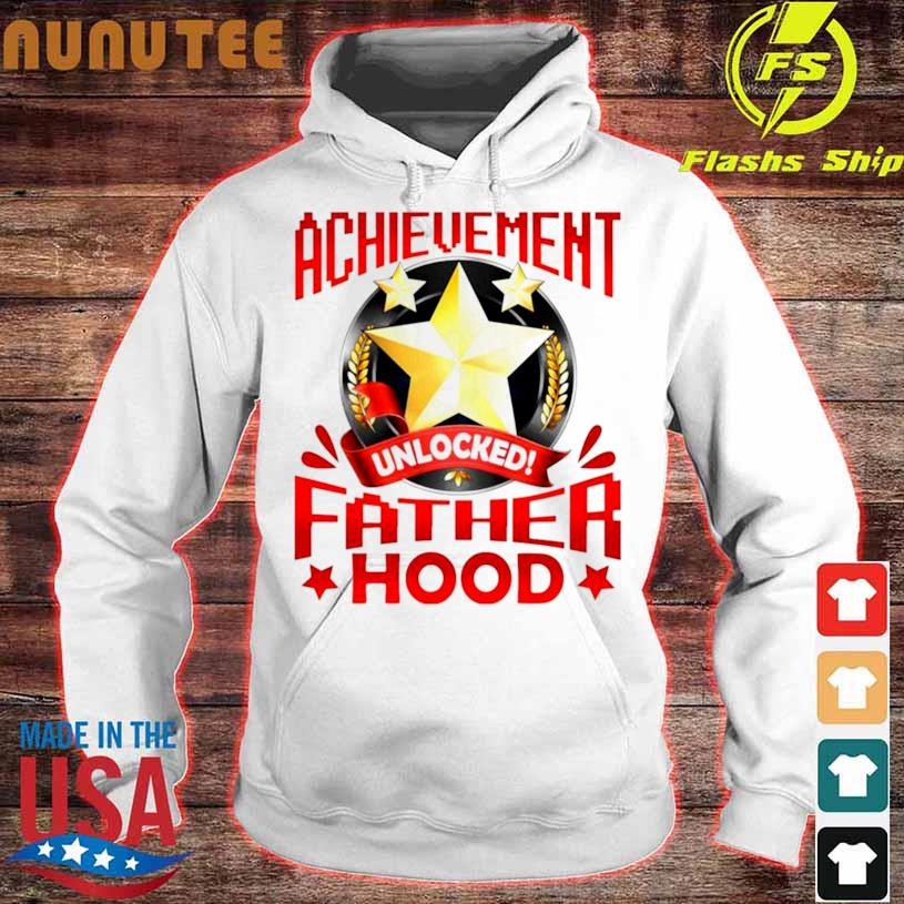 Achievement Unlocked Fatherhood Shirt hoodie