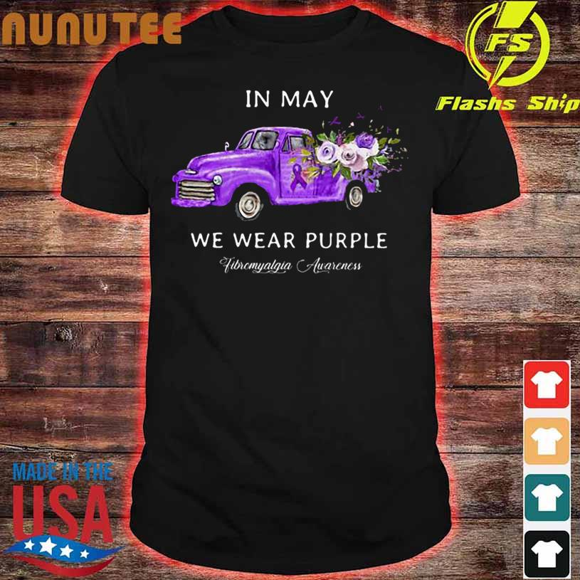 In May we wear purple Fibromyalgia Awareness shirt