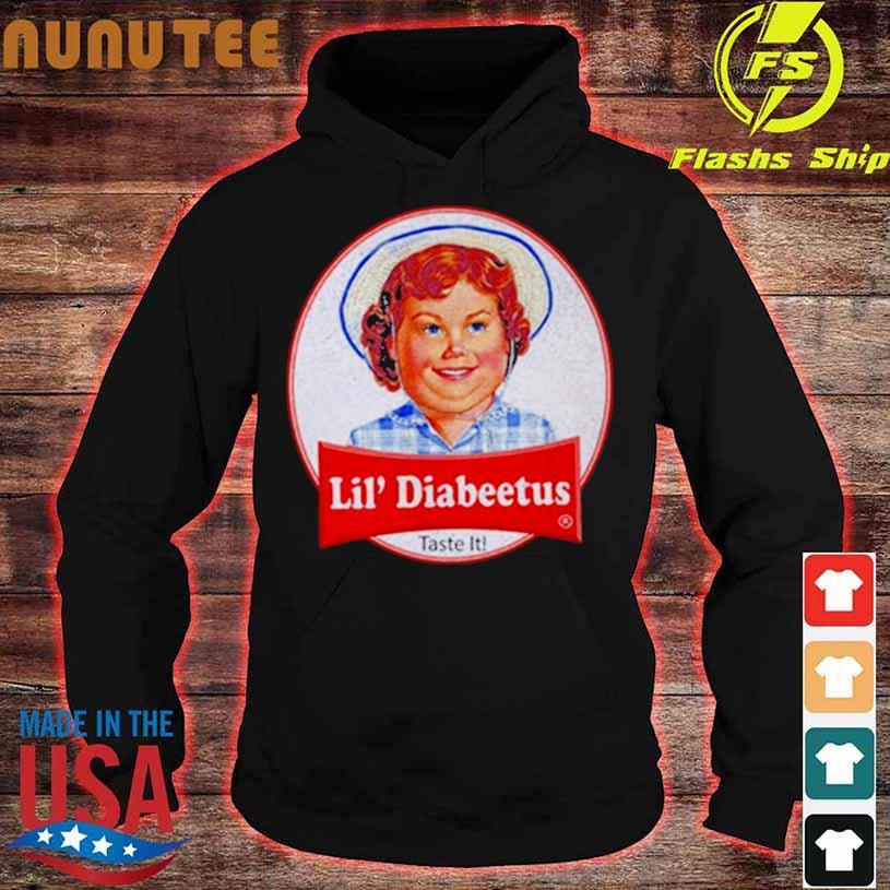 Lil Diabeetus Taste It Shirt hoodie