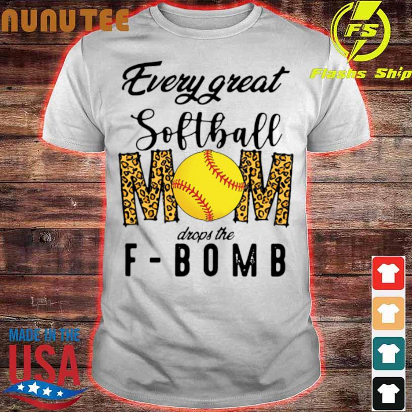 Official Every Great Softball Mom Drops The F Bomb Shirt