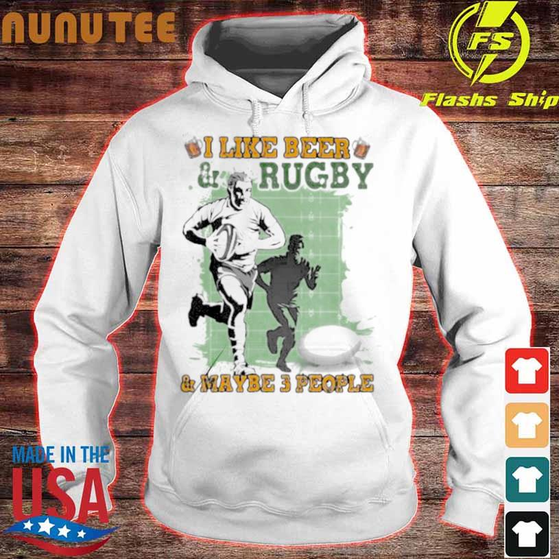Official I Like Beer And Rugby And Maybe 3 People Shirt hoodie