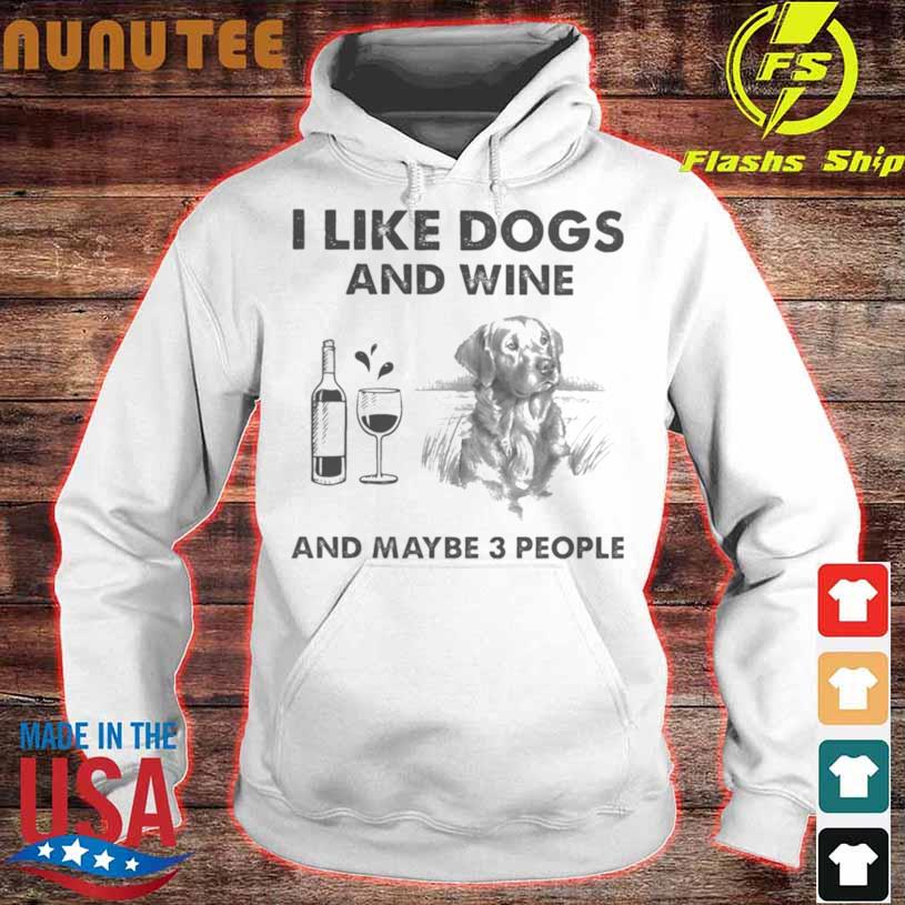 Official I Like Golden Retriever And Wine And Maybe 3 People Shirt hoodie