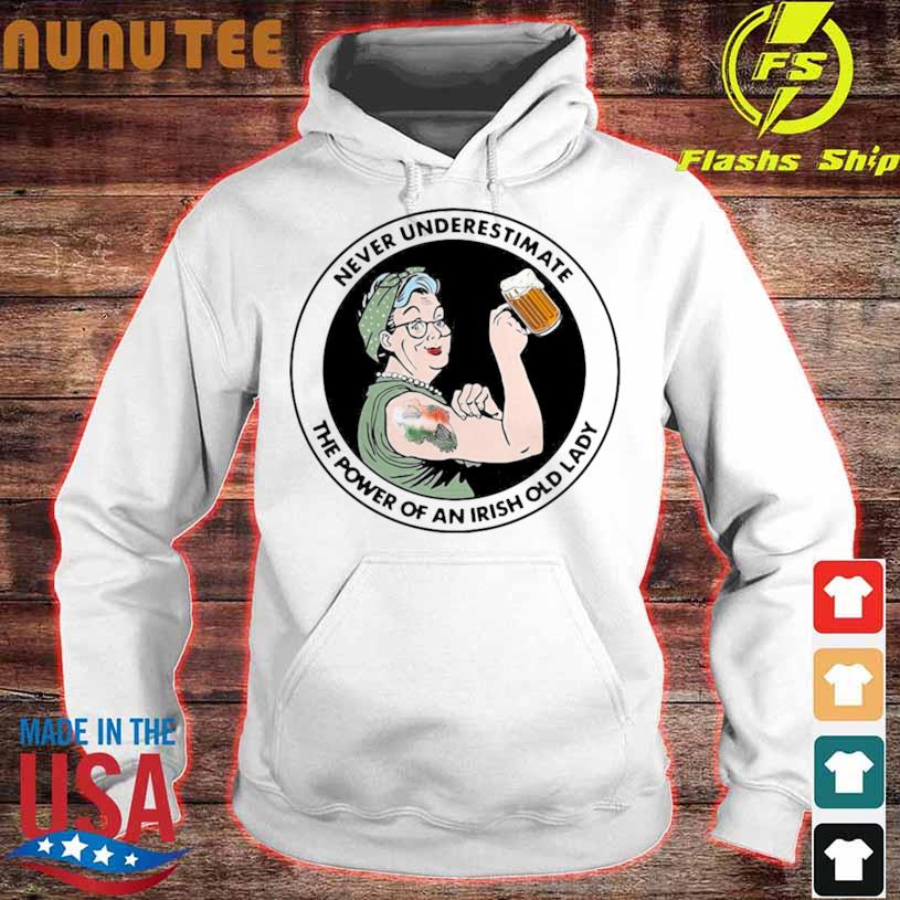 Strong Grandma Drink Beer Never Underestimate An Irish Old Lady Shirt hoodie