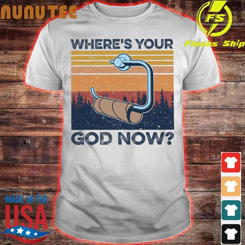Where's Your god now vintage shirt