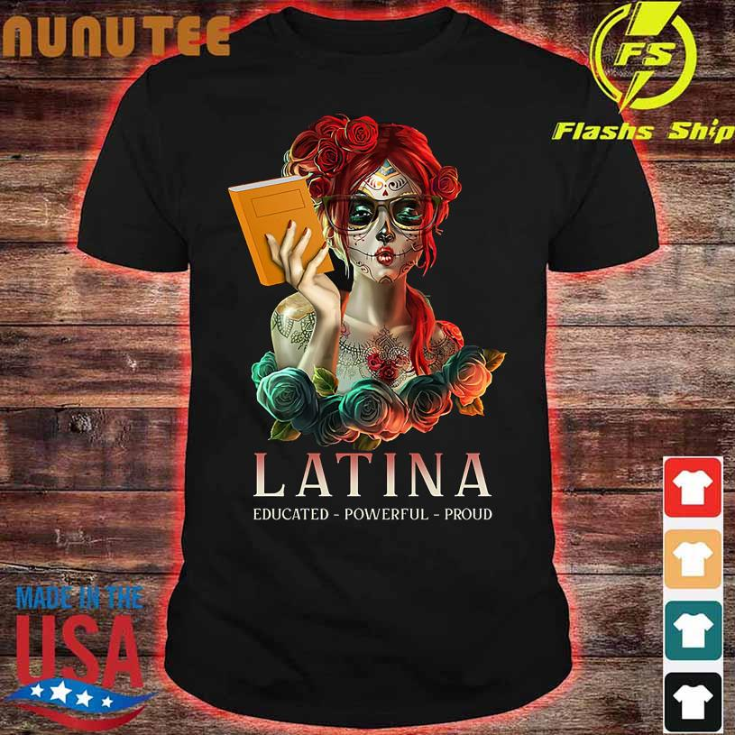 Girl Tattoo Latina Educated Powerful Proud shirt