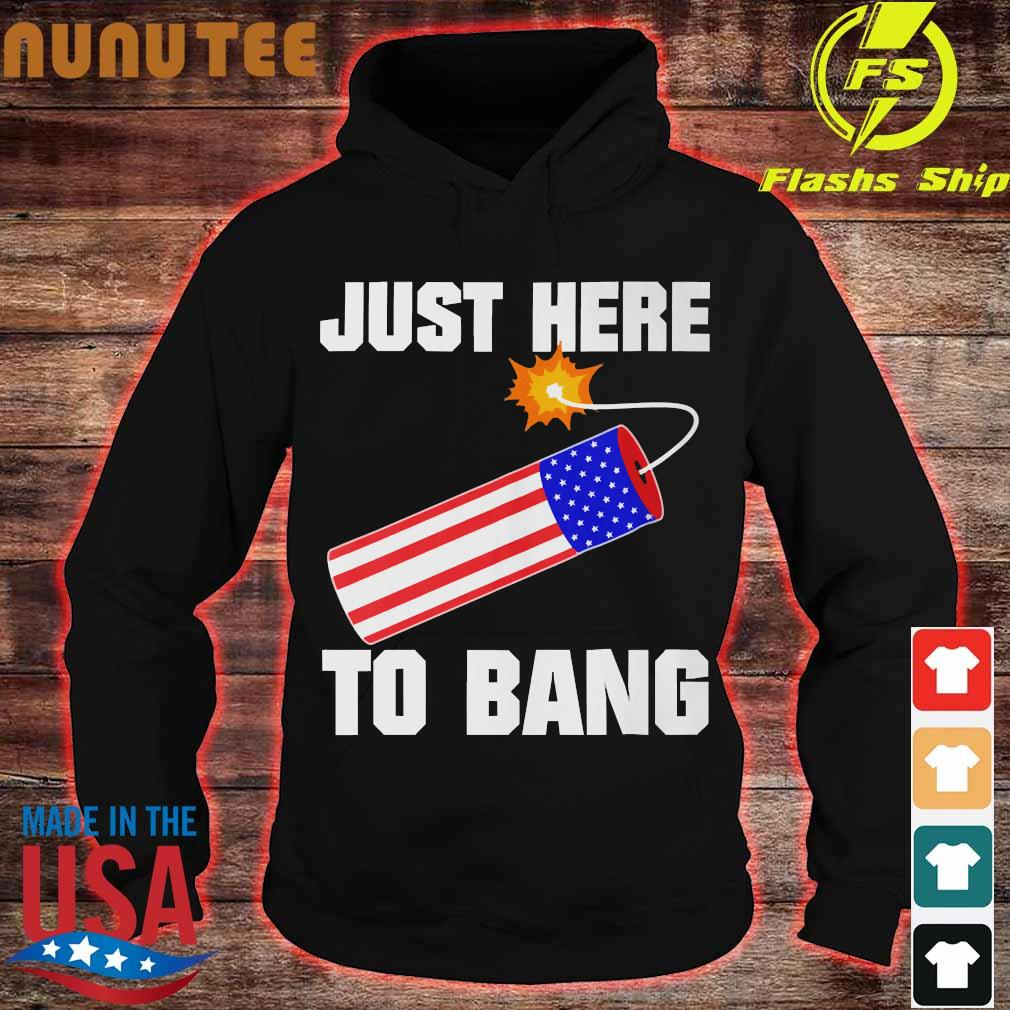 American flag just here to bang Shirt hoodie