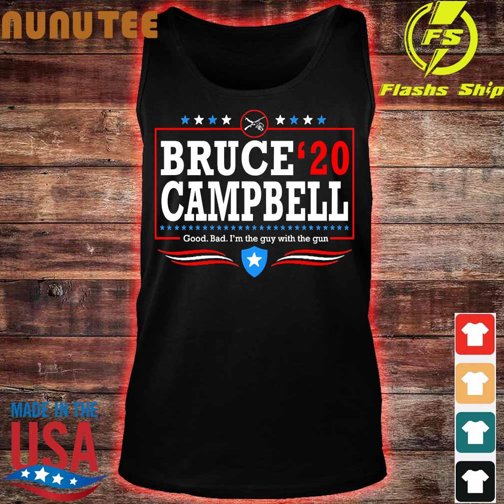 Bruce 20 Campbell good bad I'm the guy with the gun Shirt tank top
