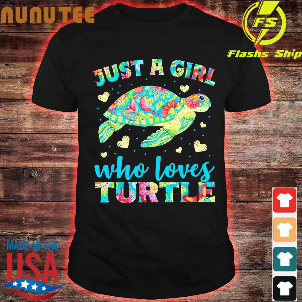 Just a Girl who loves Turtle Shirt