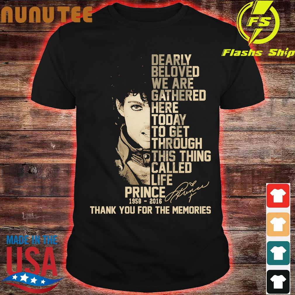 Prince 1958 2016 Dearly beloved we are gathered here thank You for the memories signature Shirt