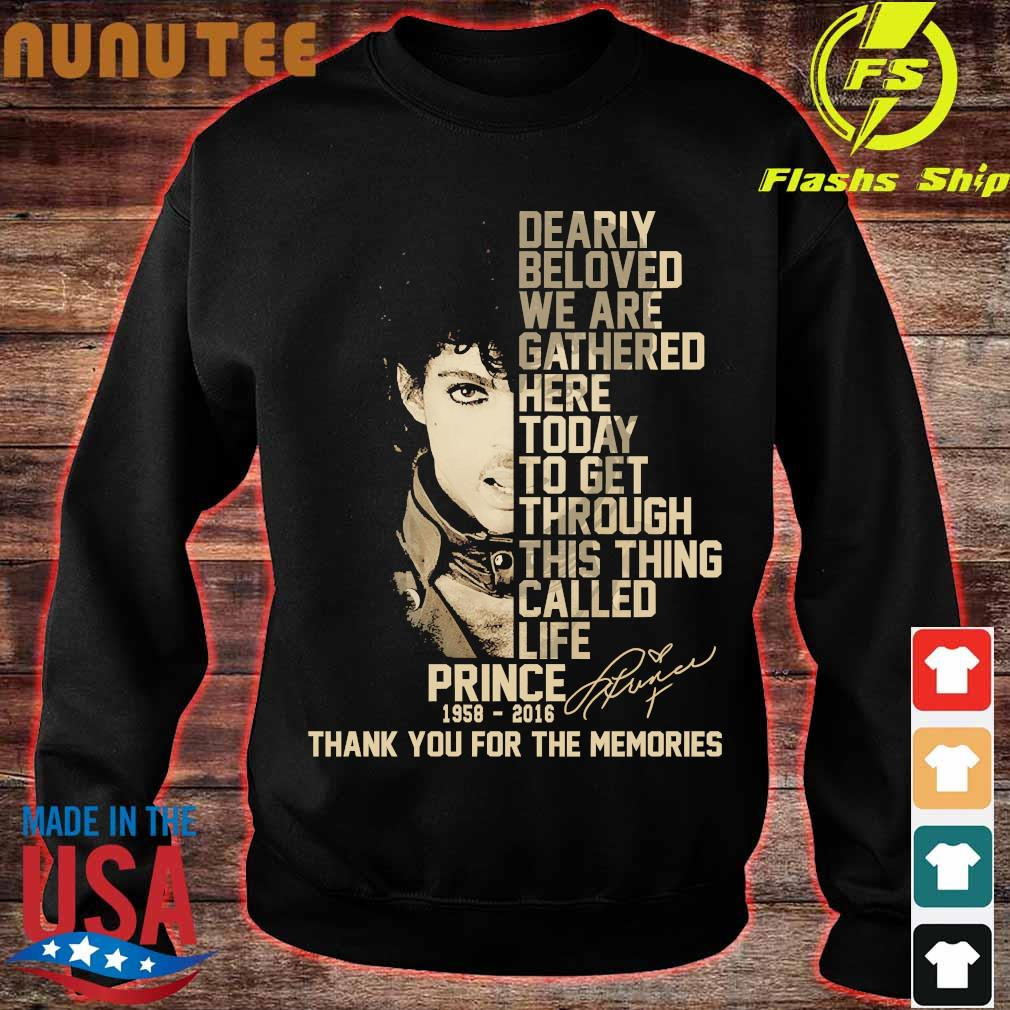 Prince 1958 2016 Dearly beloved we are gathered here thank You for the memories signature Shirt sweater