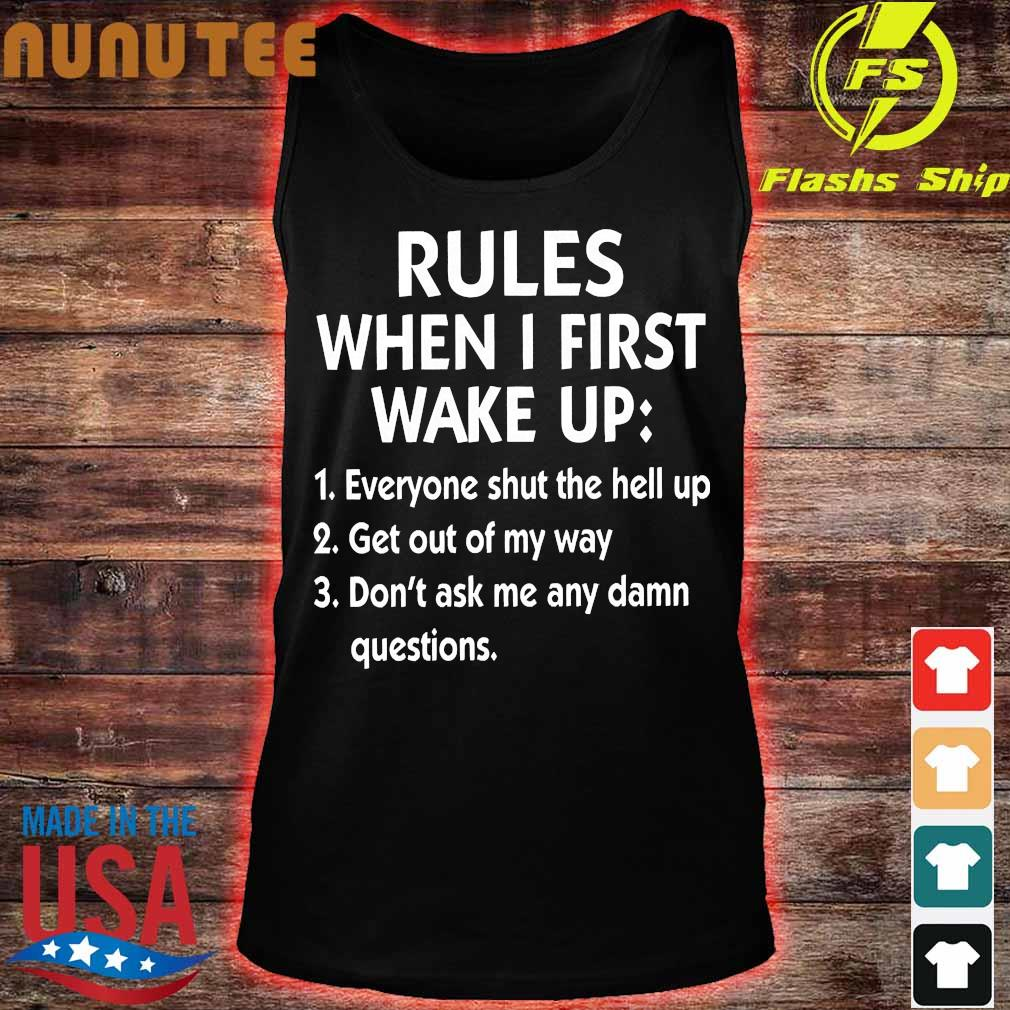 Rules when I first wake up Shirt tank top