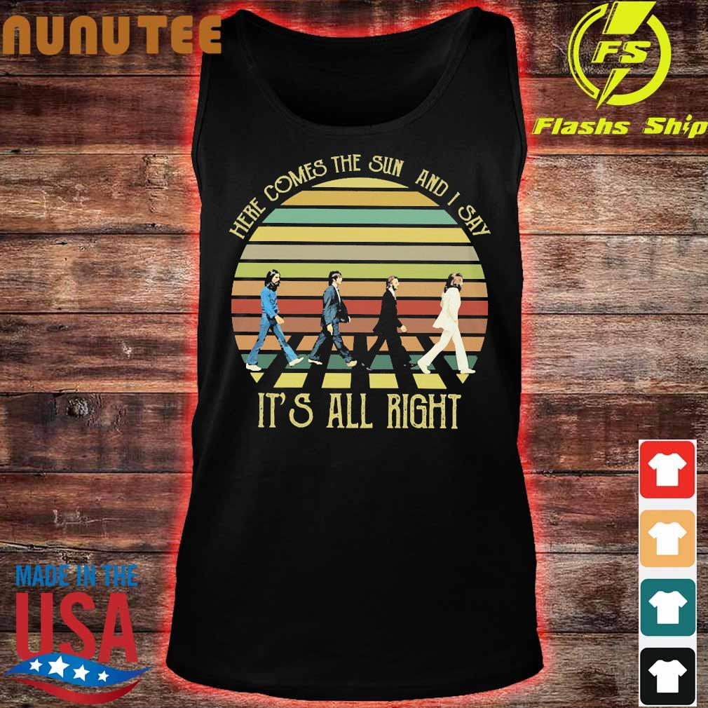 The Beatles here comes the sun and I say It's all right vintage Shirt tank top