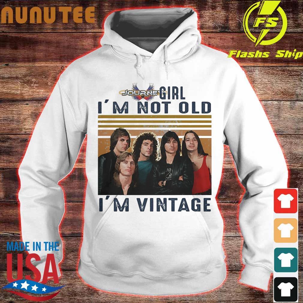 Journey girl I'm not old I'm vintage s hoodie