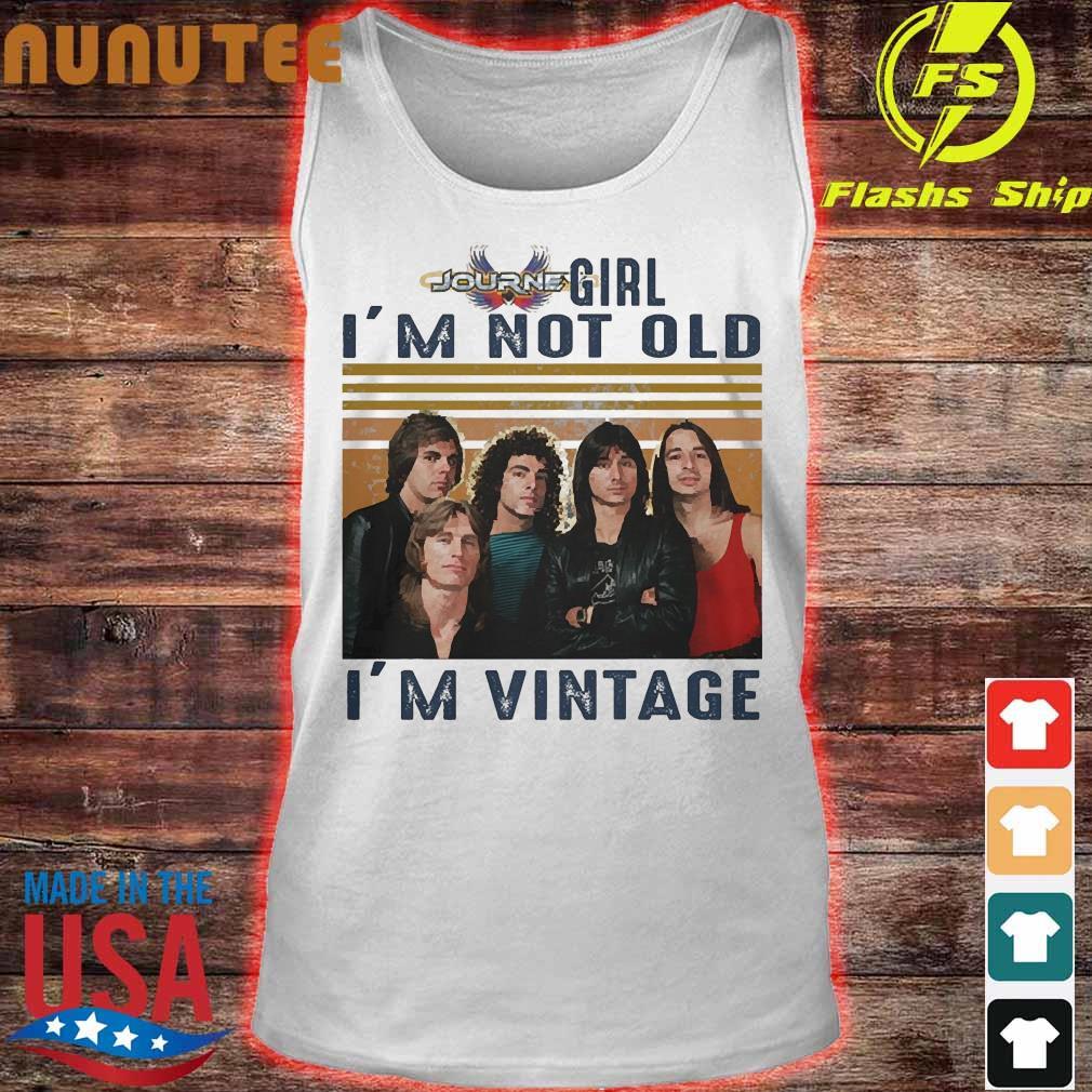 Journey girl I'm not old I'm vintage s tank top
