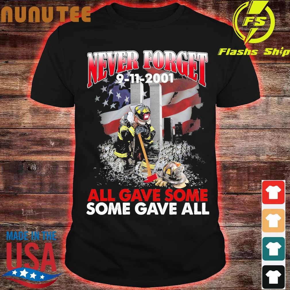 Never Forget 9 11 2001 All Gave Some Some Gave All Shirt Masswerks Store