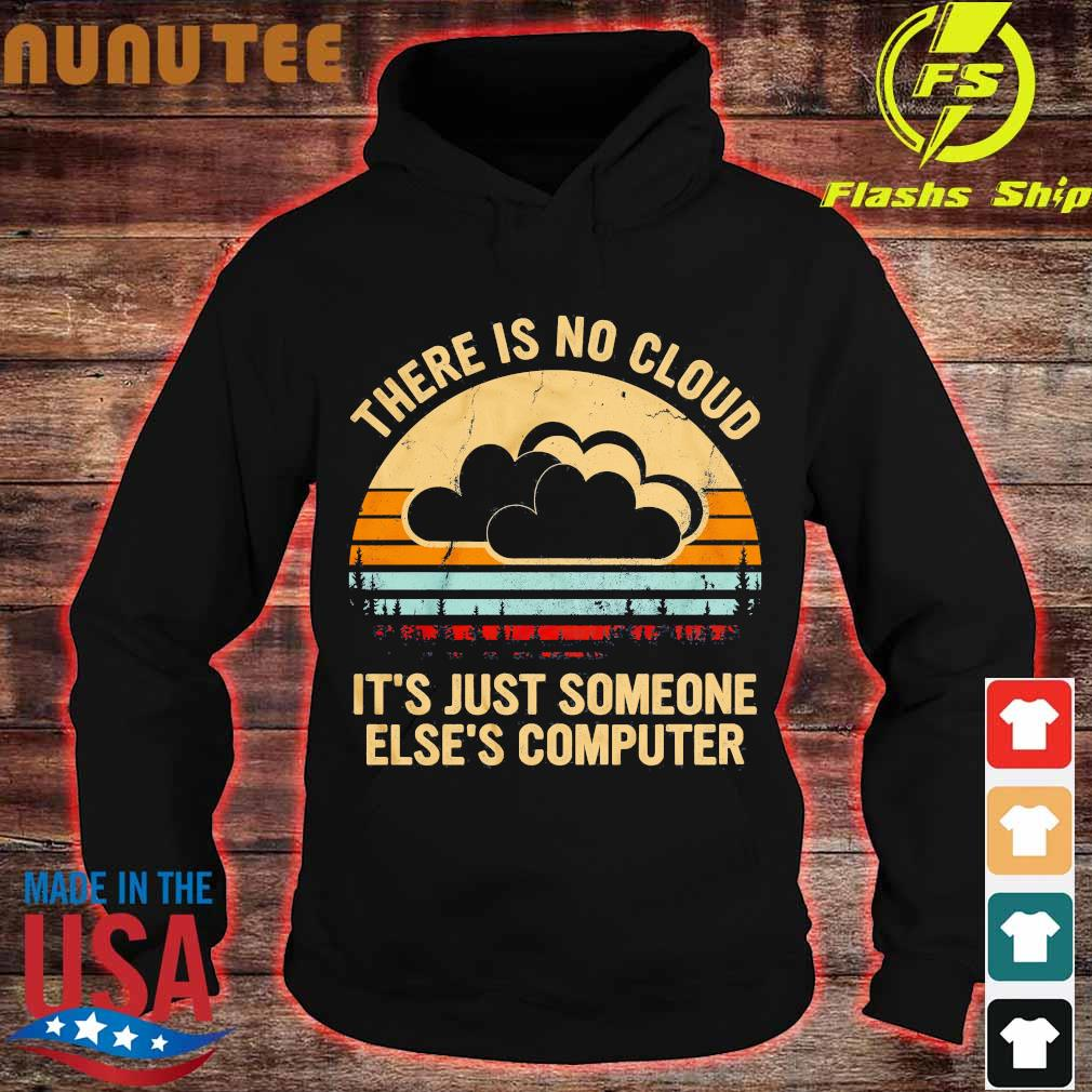 there is no cloud It's just someone Else's computer vintage s hoodie