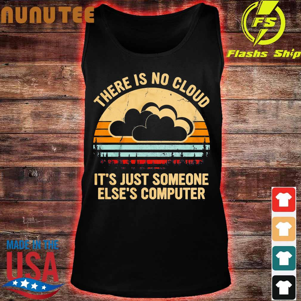 there is no cloud It's just someone Else's computer vintage s tank top
