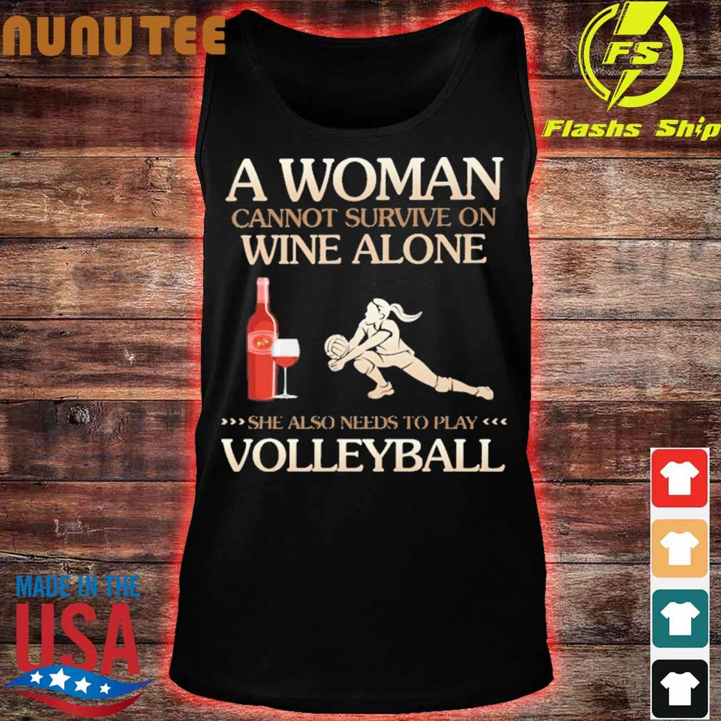 A Woman cannot survive on wine alone she also needs to play Volleyball s tank top