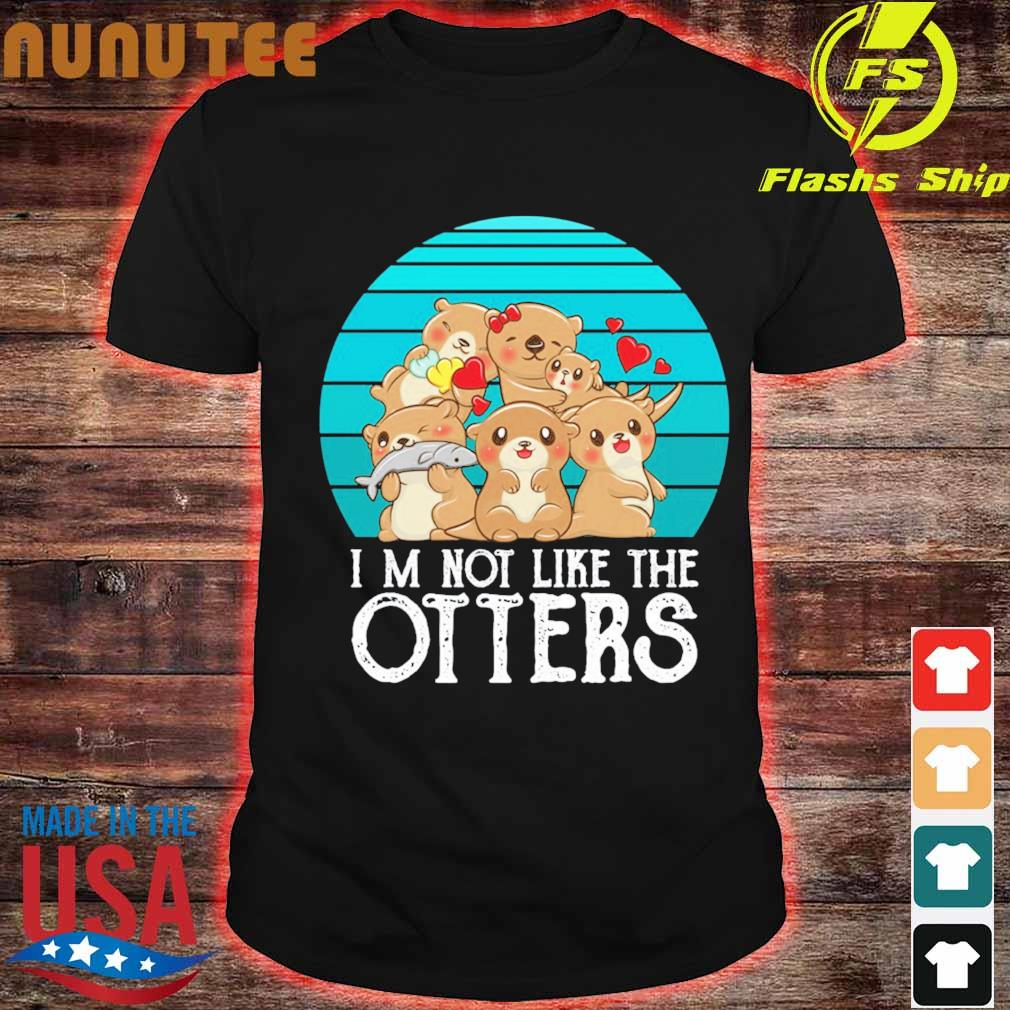 I'm not like the Otters vintage shirt