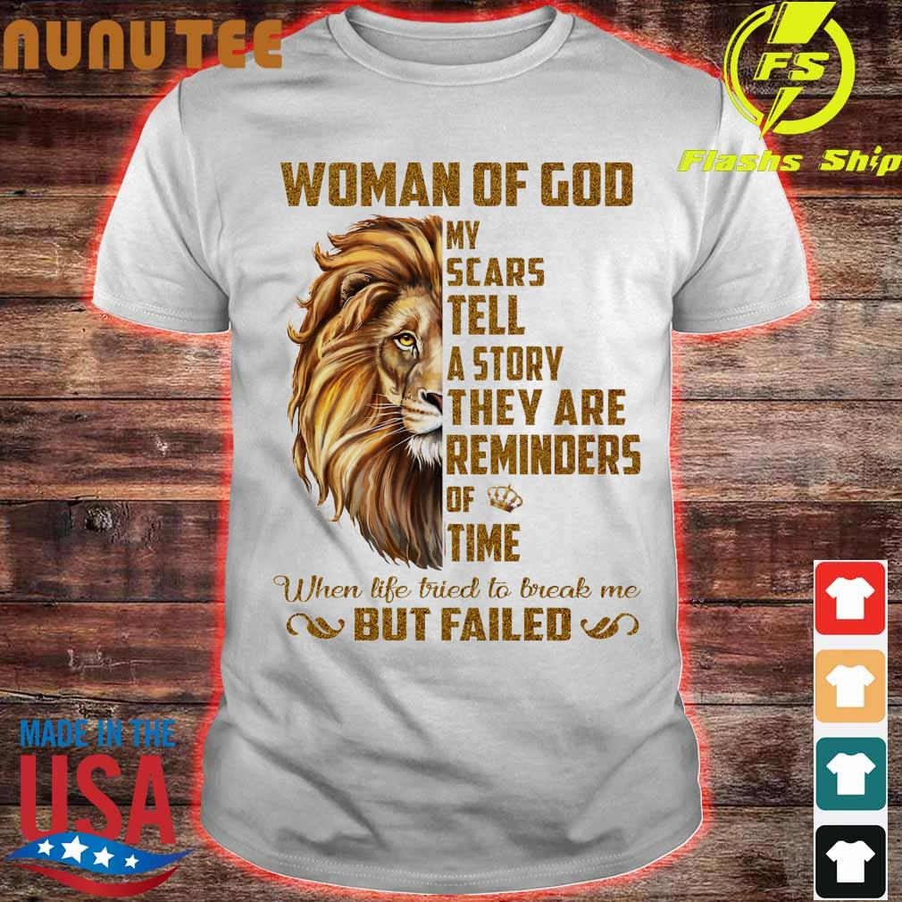 Lion Woman of god My scars tell a story they are reminders of time shirt