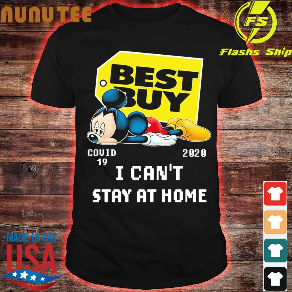 Mickey Mouse Best Buy Covid 19 2020 I can't stay at home shirt