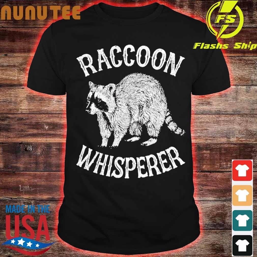 Raccoon whisperer shirt