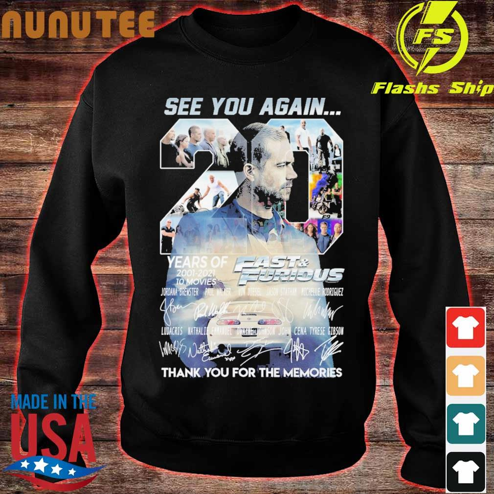 See You Again 20 Years Of Fast And Furious 2001 2021 10 Movies Thank You For The Memories Signatures Shirt sweater
