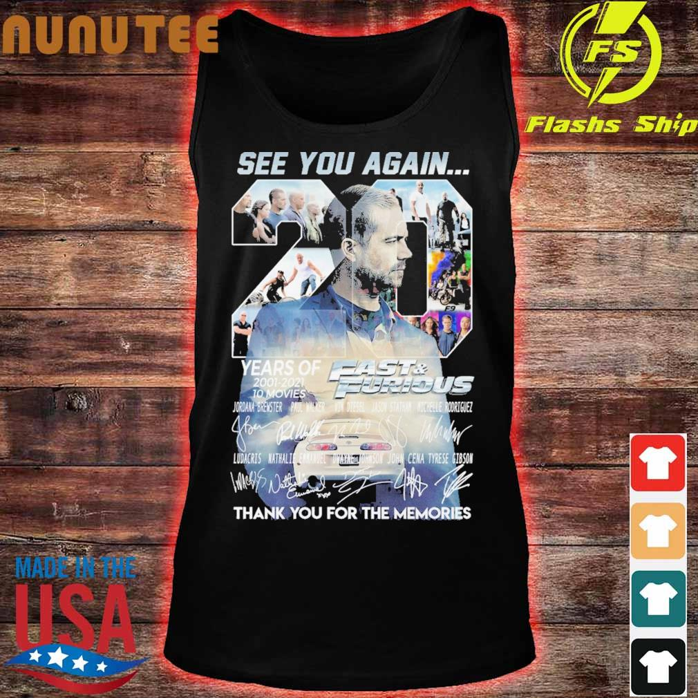 See You Again 20 Years Of Fast And Furious 2001 2021 10 Movies Thank You For The Memories Signatures Shirt tank top