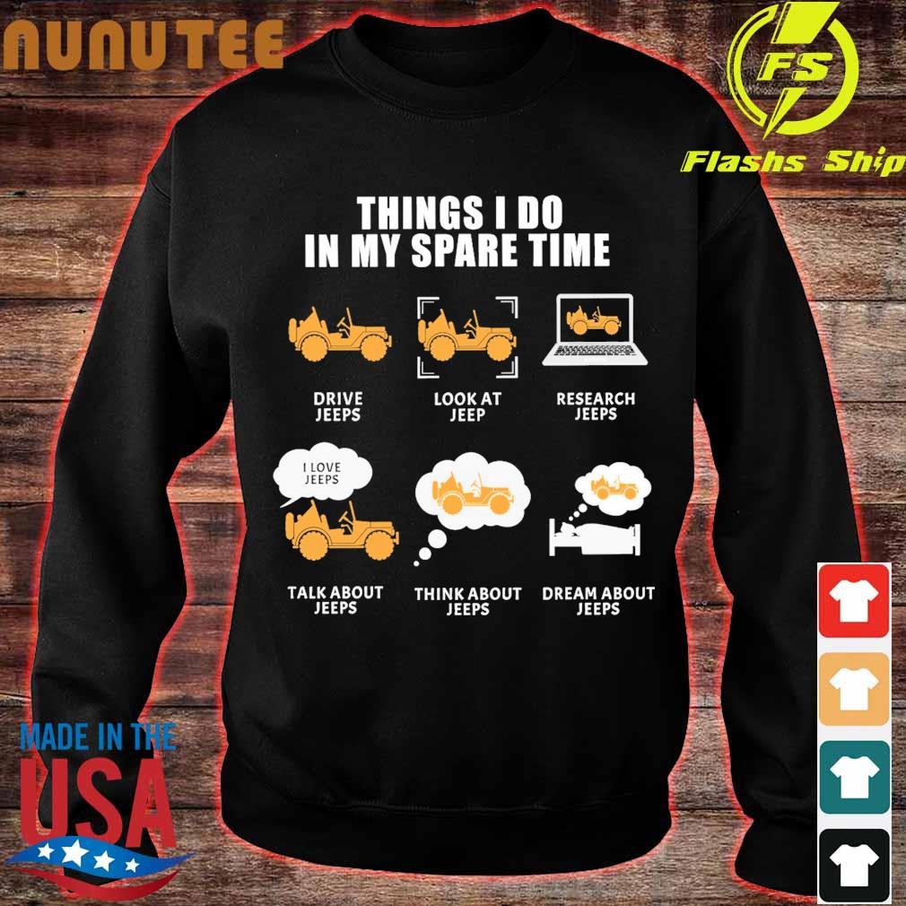 Thing I do in My spare time Drive Jeeps Look at Jeep Research Jeeps s sweater