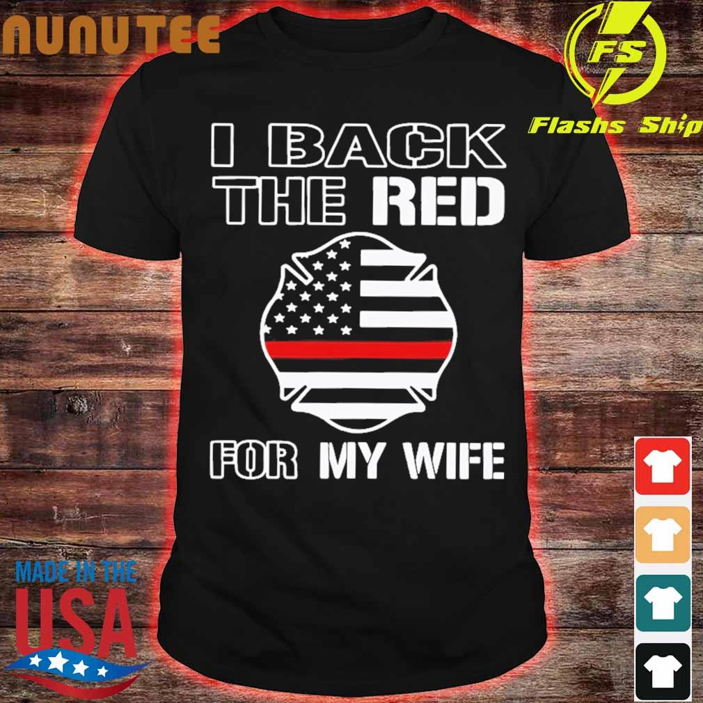 I Back The Red For My Wife Shirt