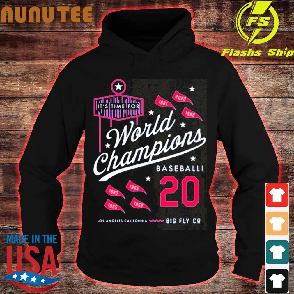 It's Time For World Champions Baseball 2020 Los Angeles California Shirt hoodie
