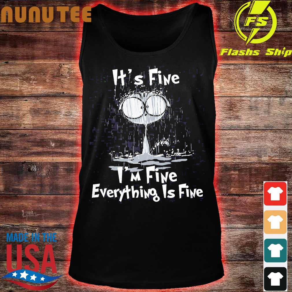 Raining Cat It S Fine I M Fine Everything Is Fine Shirt Hoodie Sweater Long Sleeve And Tank Top
