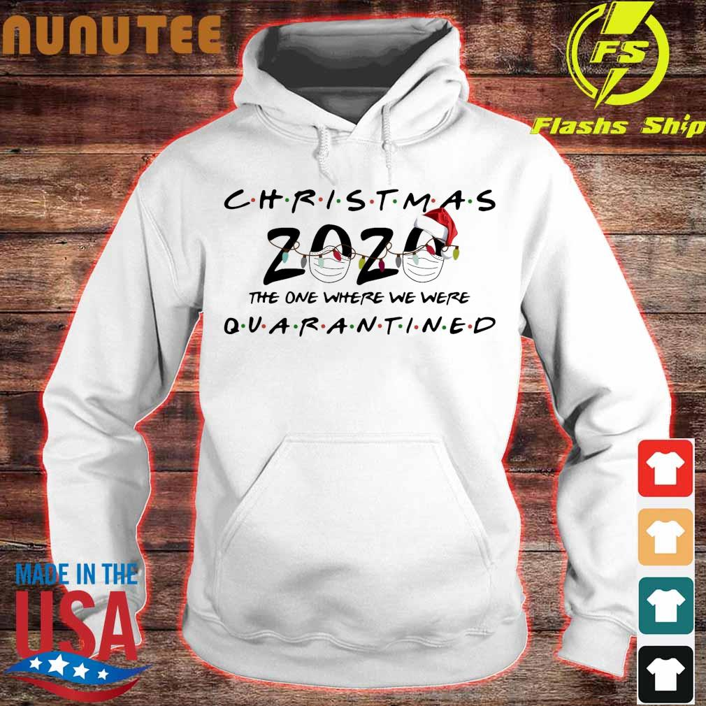 Official Christmas 2020 Face Mask The One Where We Were Quarantined Christmas Shirt hoodie